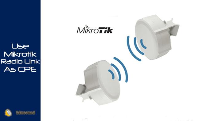 نحوه راه اندازی لینک رادیویی در حالت CPE با استفاده از رادیو Mikrotik